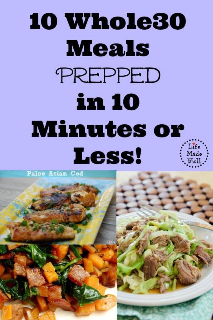 Whole30 meals prepped in 10 minutes or less